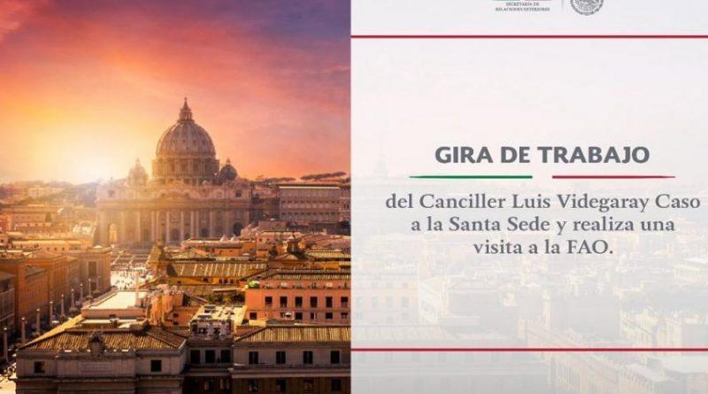 Realizará Videgaray Gira de Trabajo a la Santa Sede y a la Sede de la FAO, en Roma